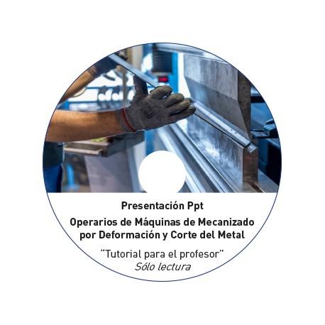 MECANIZADO POR DEFORMACIÓN Y CORTE DEL METAL (Operarios de máquinas de)- TUTORIAL