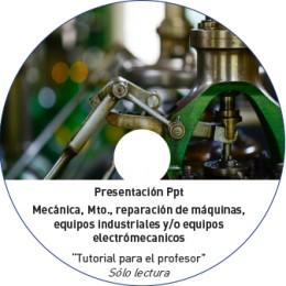 TUTORIAL - MECANICA, MANTENIMIENTO, EQUIPOS INDUSTRIALES, ELECTROMECANICOS (C12) (METAL NO OBRA)