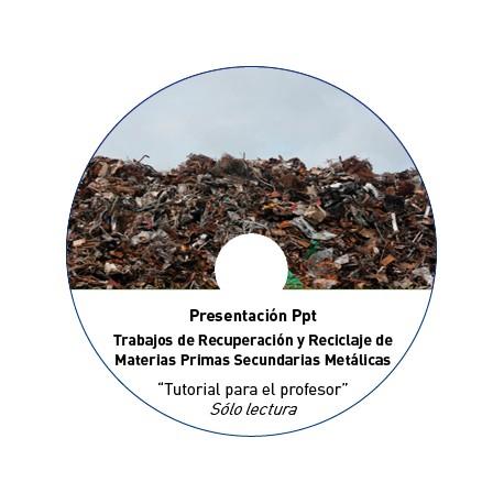 TUTORIAL - RECUPERACIÓN Y RECICLAJE DE MATERIAS PRIMAS SECUNDARIAS METÁLICAS